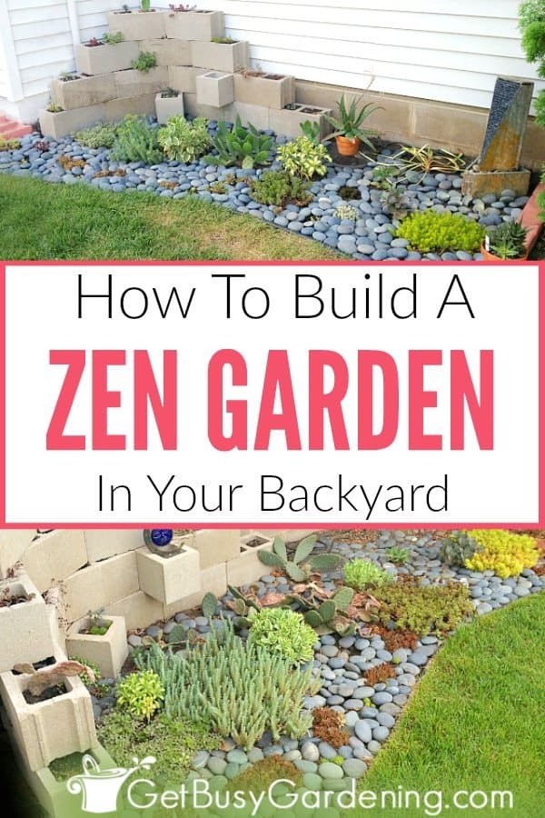 How To Make A Zen Garden In Your Backyard Get Busy Gardening