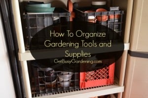 Organize Gardening Tools And Supplies