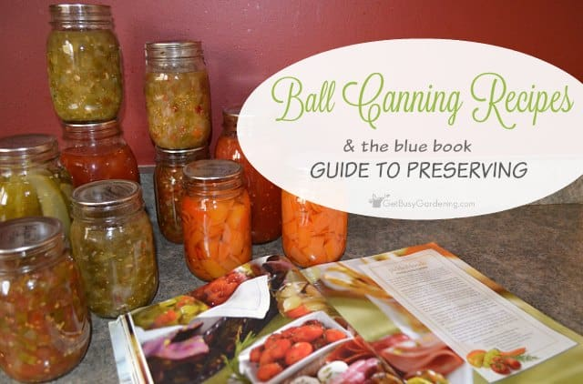 Ball Canning Recipes: The Blue Book Guide To Preserving