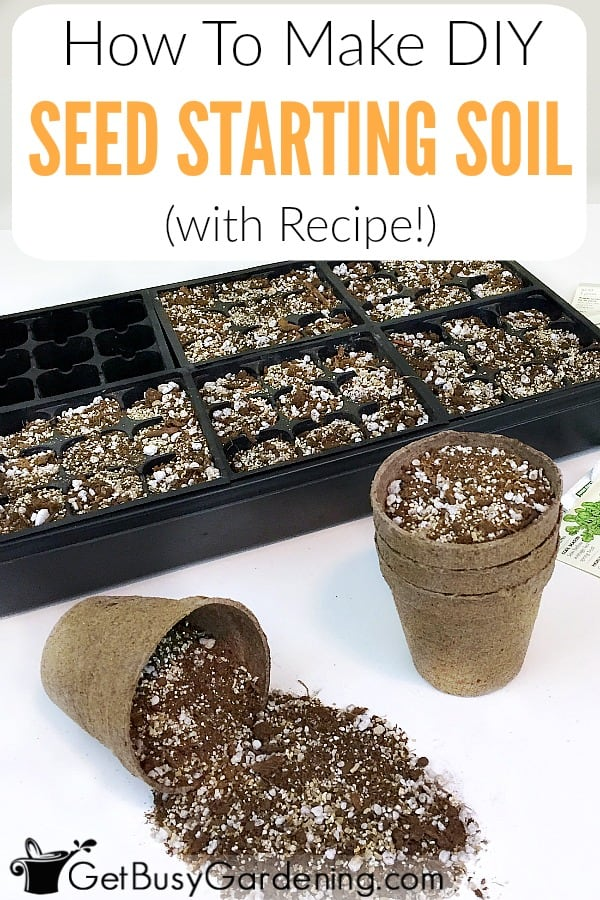 How To Make DIY Seed Starting Mix (With Recipe!)