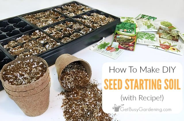 How to make your own diy seed starting mix with recipe for Topsoil vs potting soil