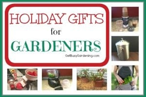 Holiday Gift Ideas For Gardeners 2015