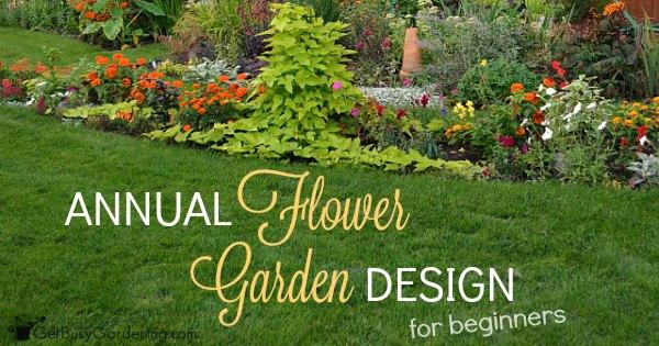 Annual Flower Garden Design For Beginners
