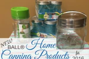 New Ball Home Canning Products For 2016!