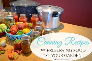 Food Canning Recipes For Preserving Food From Your Garden