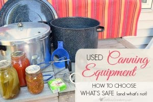 Used Canning Equipment: How To Choose What's Safe (and what's not)
