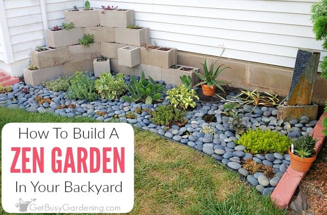 How To Make A Zen Garden In Your Backyard - How To Make A Zen Garden In Your Backyard - Get Busy Gardening