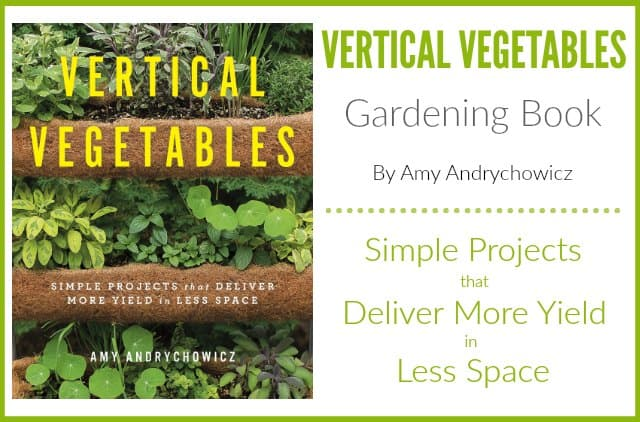 Vertical Vegetables Gardening Book by Amy Andrychowicz