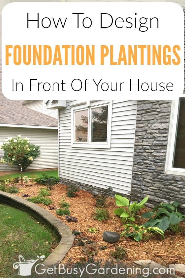 How To Design A Front Yard Foundation Planting Get Busy Gardening