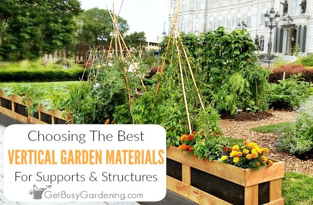 Choosing Materials To Use For Vertical Gardening