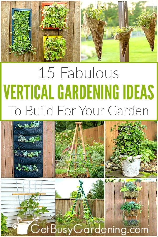 15 Fabulous Vertical Gardening Ideas To Build For Your Garden